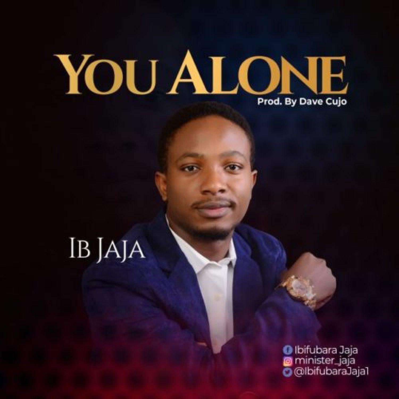 DOWNLOAD MP3: IB Jaja – You Alone (Free MP3)AUDIO 320kbps