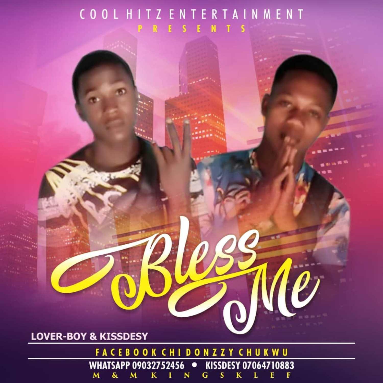 DOWNLOAD MP3: Lover Boy & KissDesy – Bless Me AUDIO 320kbps