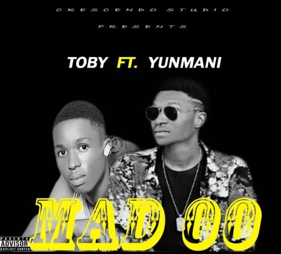 Mp3 Toby Ft. Yunmani – Mad oo