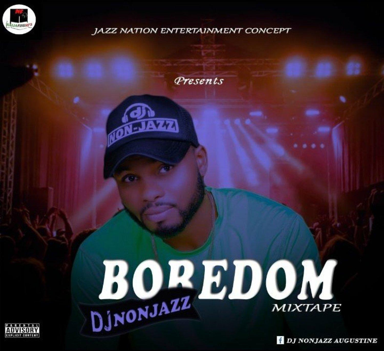 DOWNLOAD MIXTAPE: DJ Nonjazz – Boredom Mixtape