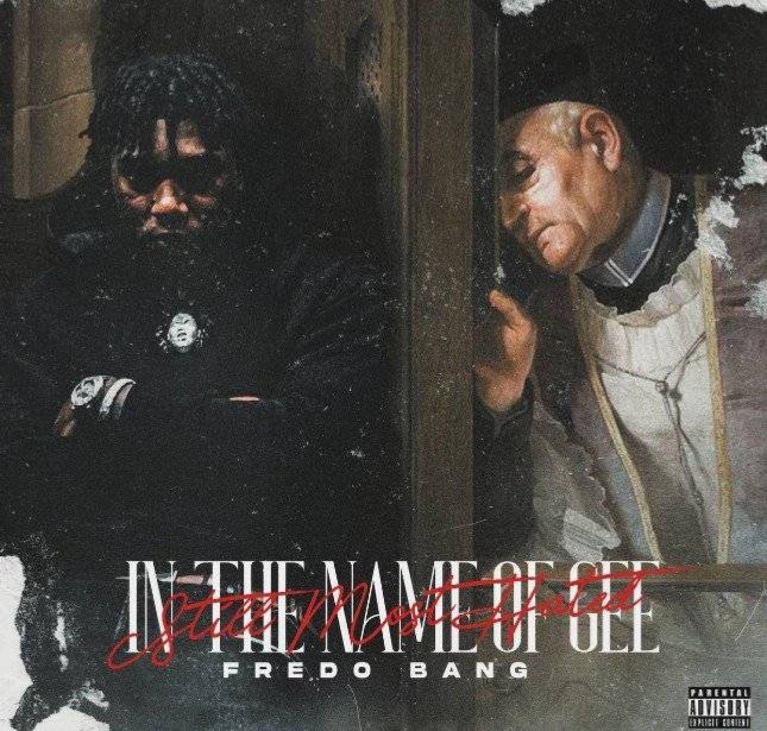 DOWNLOAD ALBUM: Fredo Bang – In The Name Of Gee (Still Most Hated) ZIP Full Album MP3