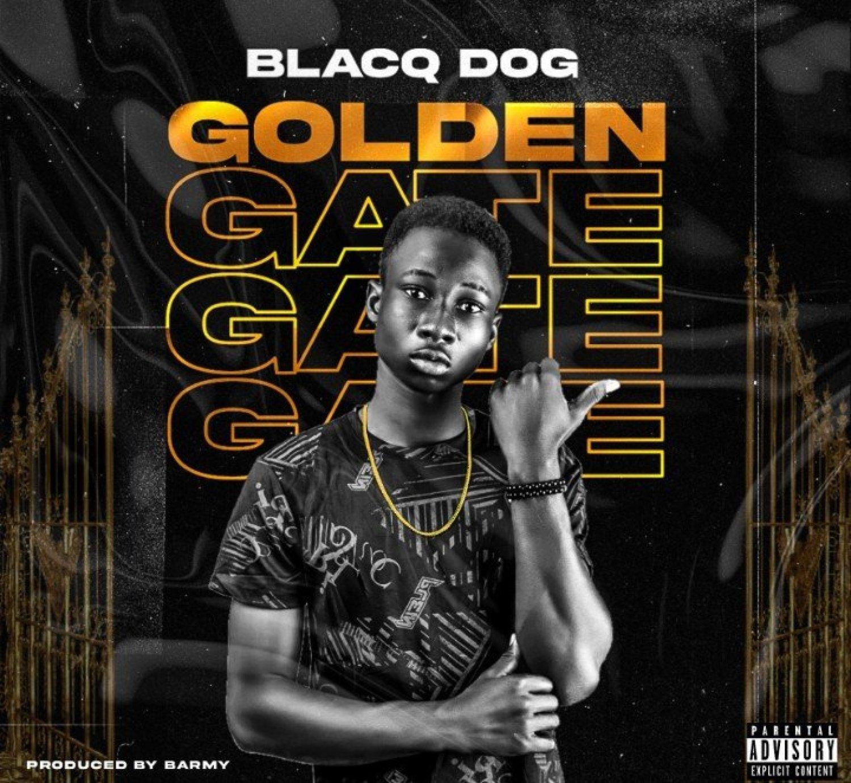 DOWNLOAD MP3: Blacq doG – Golden Gate (Free MP3)AUDIO 320kbps