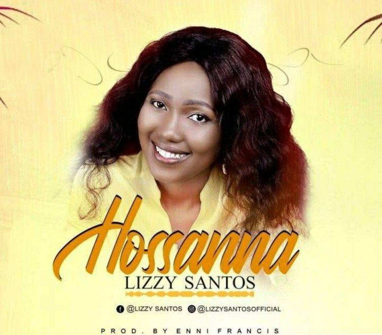 DOWNLOAD MP3: Lizzy Santos – Hossanna AUDIO 320kbps