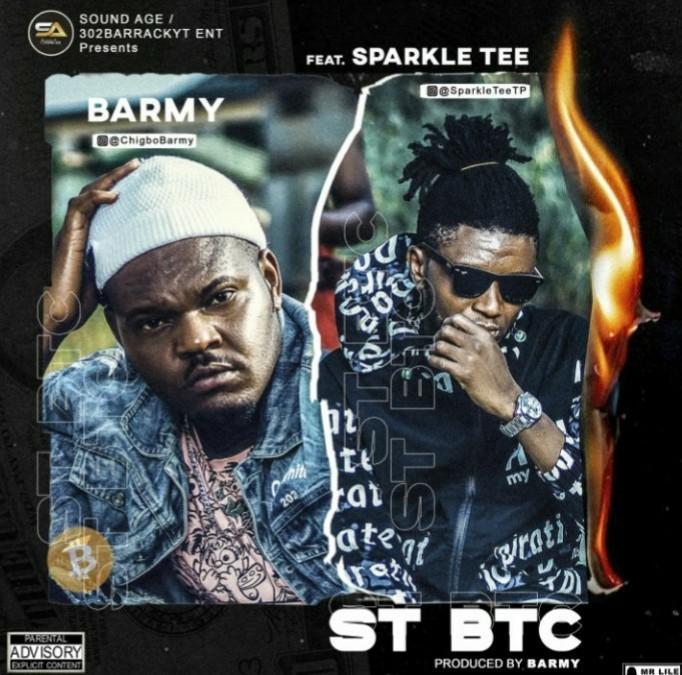 DOWNLOAD MP3: Barmy – St BTC ft. Sparkle Tee