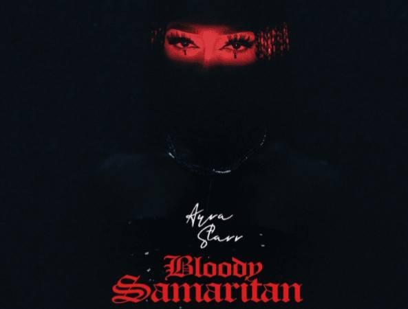 MP3: Ayra Starr – Bloody Samaritan MP3 Download AUDIO 320kbps