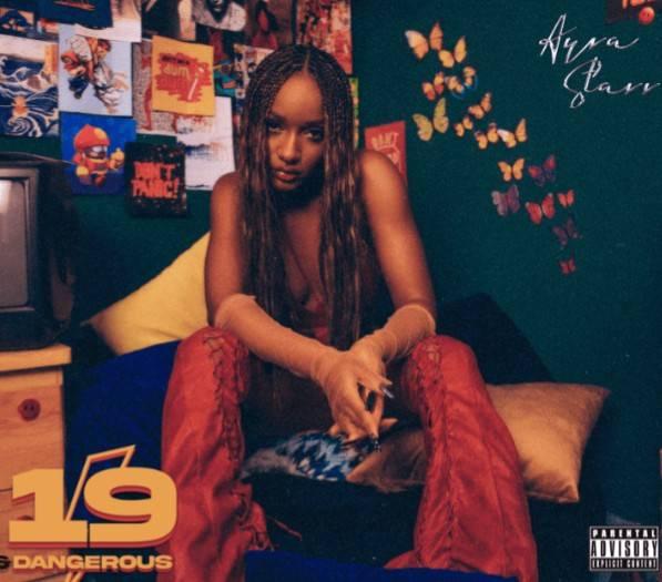 DOWNLOAD ALBUM: Ayra Starr – 19 & Dangerous ZIP Full Album MP3