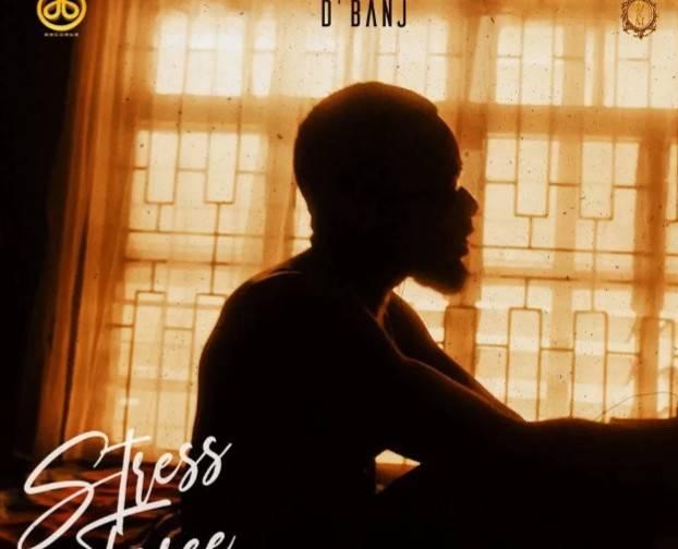 ALBUM: D'banj – Stress Free, Chapter 1 Download ZIP Full MP3