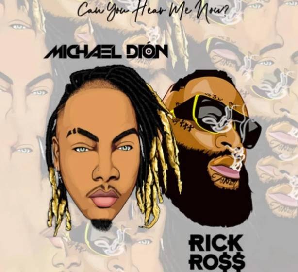 Michael Dion ft. Rick Ross – Can You Hear Me Now MP3 Download