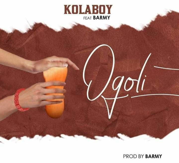 Kolaboy ft. Barmy – Ogoli MP3 Download