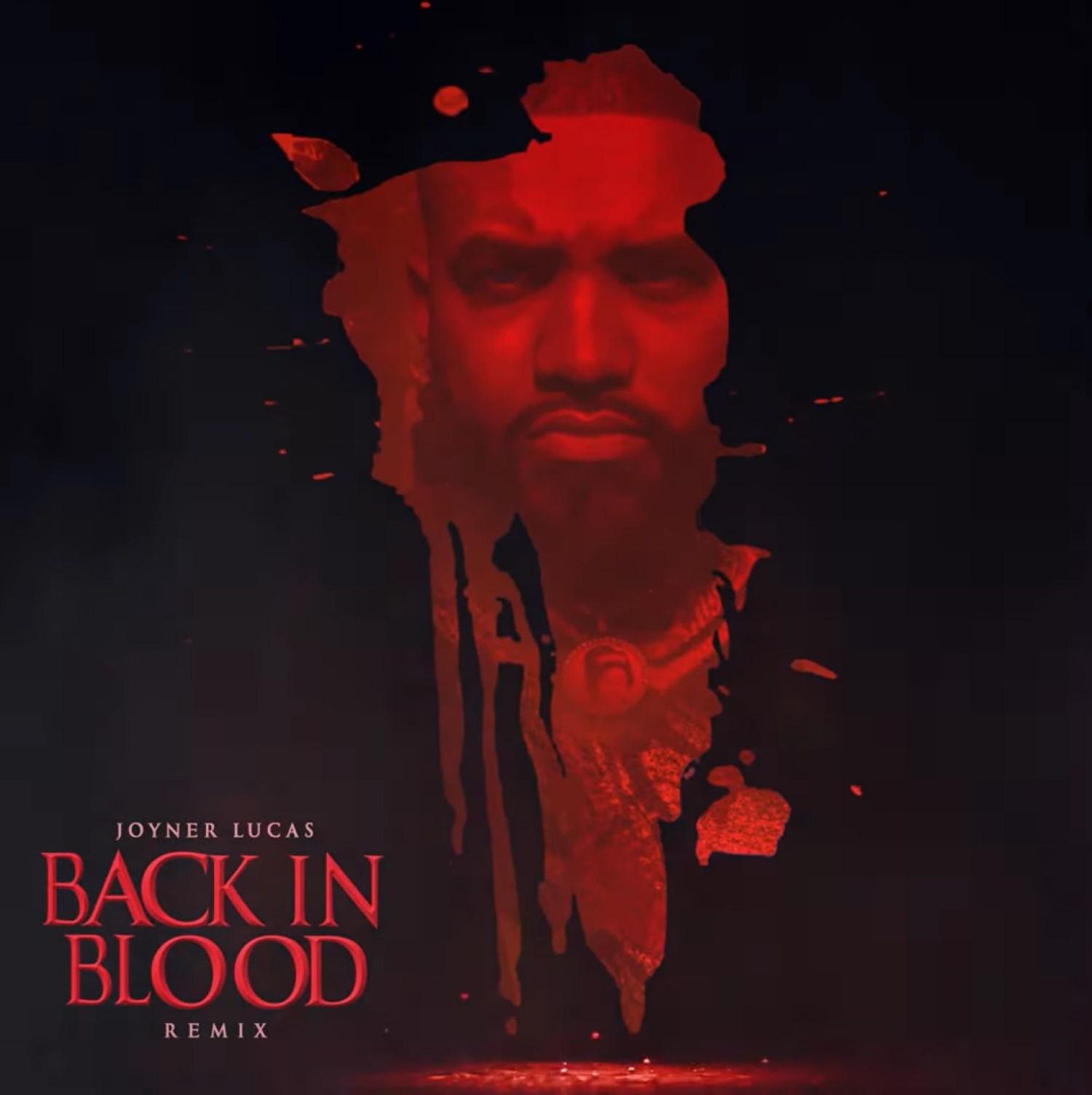 DOWNLOAD MP3: Joyner Lucas – Back In Blood (Remix) AUDIO 320kbps