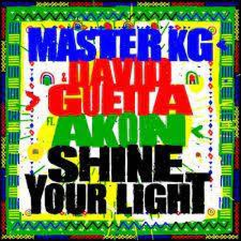 DOWNLOAD MP3: Master KG Ft. David Guetta & Akon – Shine Your Light AUDIO 320kbps
