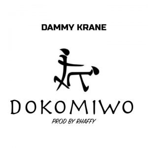 "Dammy Krane lands in with another single, titled ""Dokomiwo"""