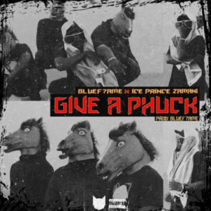Download Music Mp3:- Ice Prince Ft Blue7ame – Give A Phuck