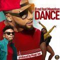 DOWNLOAD MP3 + LYRICS: B-Red ft. Mayorkun – Dance