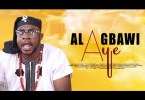 DOWNLOAD: ALAGBAWI AYE - Latest Yoruba Movie 2020