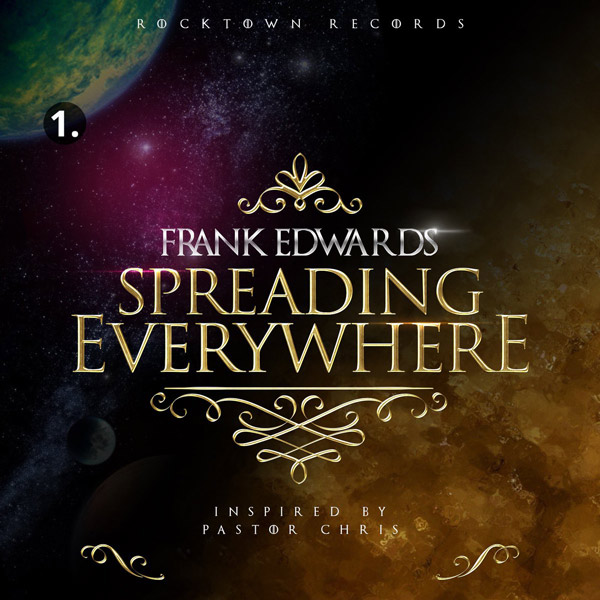 MUSIC: Frank Edwards – Spreading Everywhere