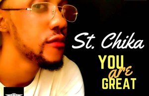 St. Chika - You Are Great