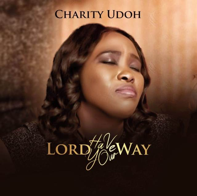 lord have your way