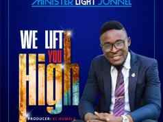 we lift you high- minister light jonnel