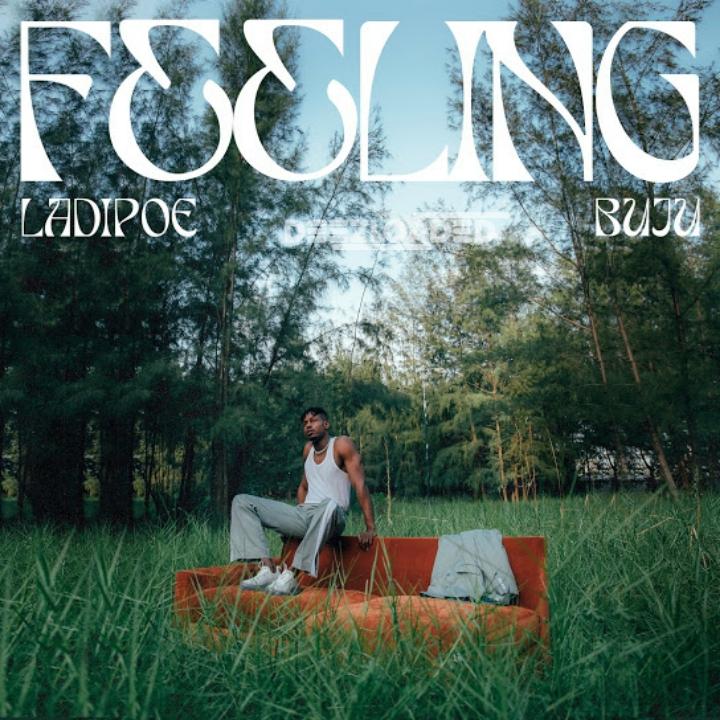 Ladipoe ft Buju – Feeling