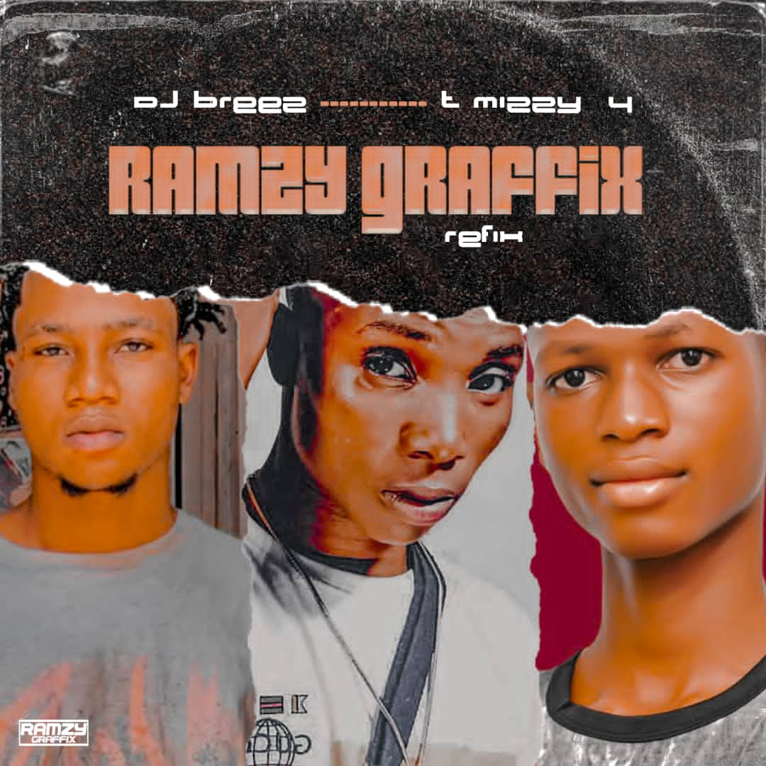 DJ Breez T Mizzy Ramzy Graffix Refix