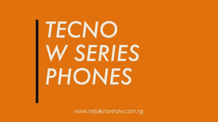Tecno W SERIES PHONES IN NIGERIA