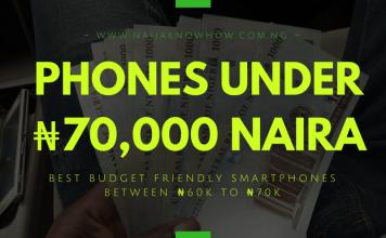 List of Best Phones Under 70000 Naira in Nigeria_BUDGET PHONES