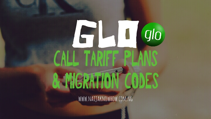 Glo Tariff Plans & Migration Codes (Best & Cheapest Call