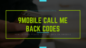 How To Send Call Me Back On 9Mobile (USSD Code) ⋆ Naijaknowhow