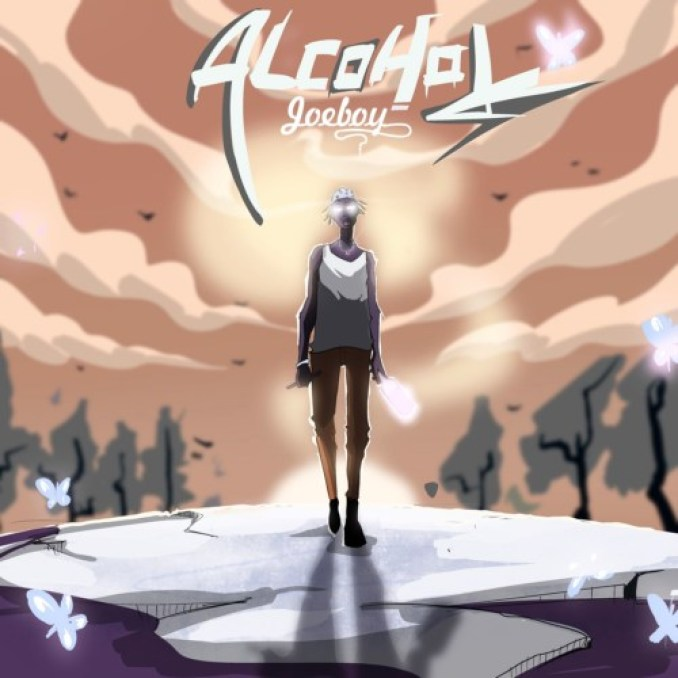 joeboy – alcohol (new song)