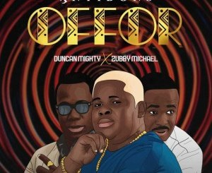 anyidons offor ft duncan mighty zubby michael 1
