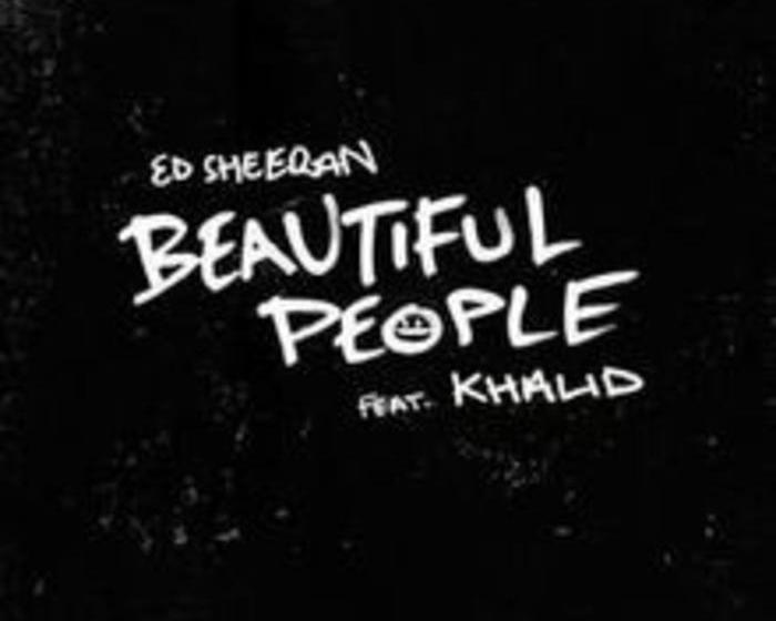 Ed Sheeran ft . Khalid – Beautiful People