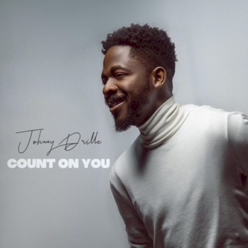 [Music] Jonny Drille – count on you