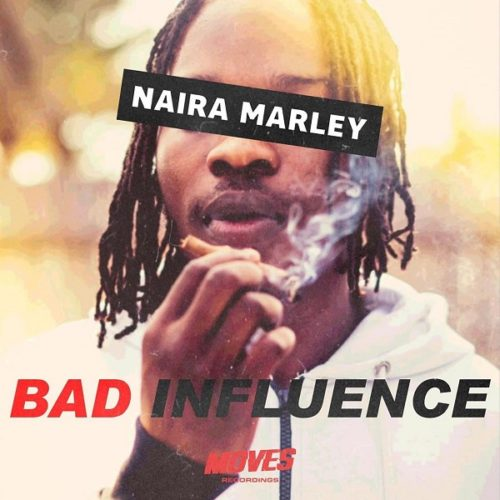 "[Music]Naira Marley – ""Bad Influence"" (Prod. Rexxie)"