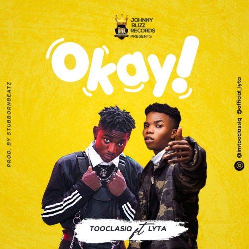 "TooClasiq – ""Okay"" ft. Lyta"