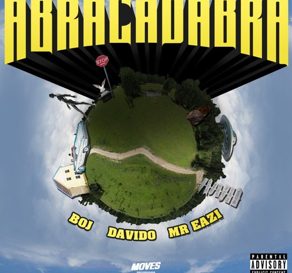 DOWNLOAD BOJ ft. Davido, Mr Eazi – Abracadabra MP3
