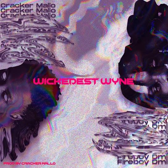 [Music] Fireboy DML – Wickedest Wyne MP3 Download