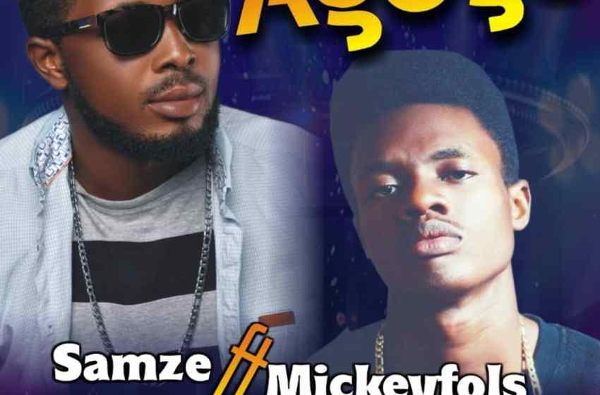 [Music]Samze Ft Mickeyfols -'Agogo'