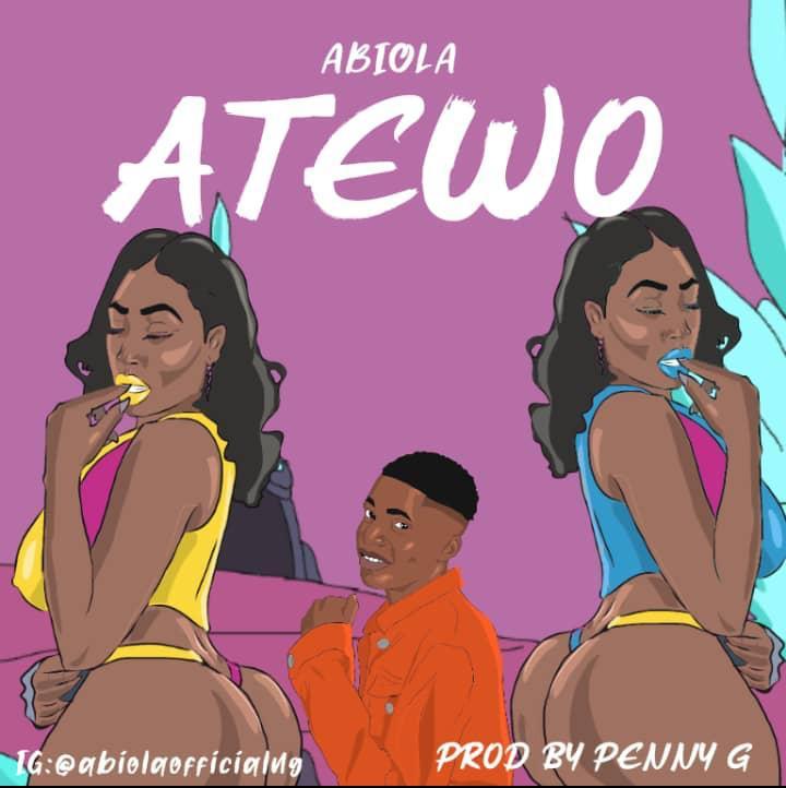 """[Music] Abiola(Omo ilu oke) – """"Atewo"""""""