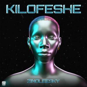DOWNLOAD: Zinoleesky – Kilofeshe MP3