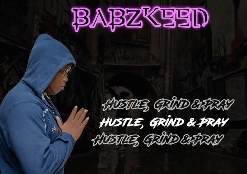 DOWNLOAD LYRICS Babzkeed – Hustle, Grind & Pray.
