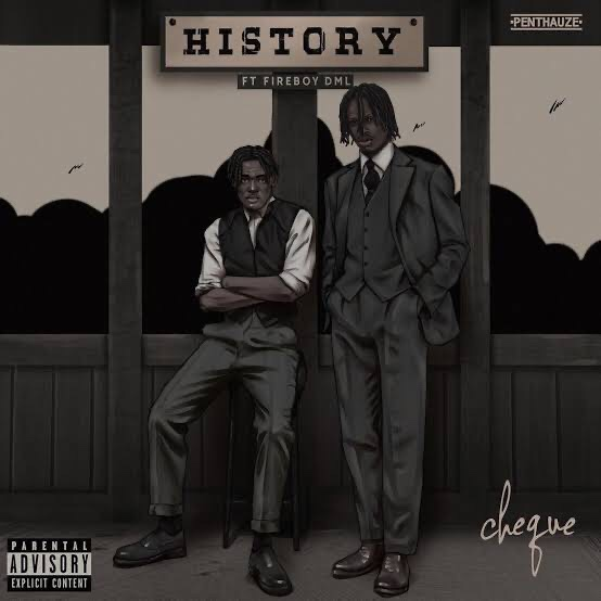 DOWNLOAD Cheque Ft. Fireboy DML – History
