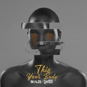 DOWNLOAD Skales ft Davido – This Your Body