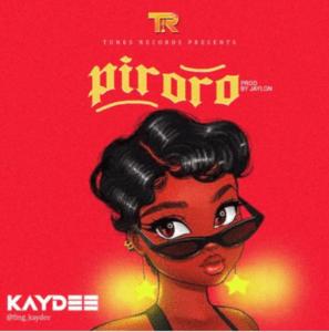 """Kaydee – """"Piroro"""" (Prod. Jaylon)."""
