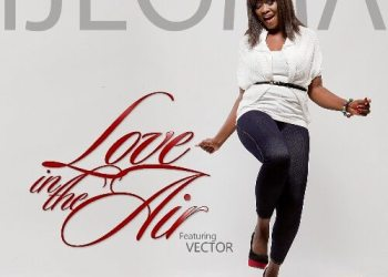 """Ijeoma - """"Love in the Air"""" Ft. Vector."""