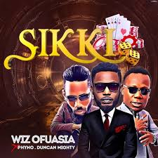 "Wizboyy - ""Sikki"" Ft. Phyno & Duncan Mighty"