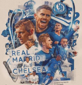Reasons Why Chelsea Will Beat Real Madrid - UEFA Champions League Final