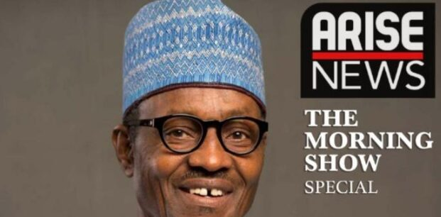 President Buhari to Go Live on Arise Tv by 8am
