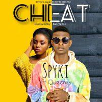 Download Music Spyki Ft Queenzy  - Cheat  [prod Kellygzee Beatz ]