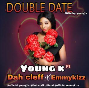 [Hot music]  young k ft DAH Cleff X EMMYKIZZ double date me me  me